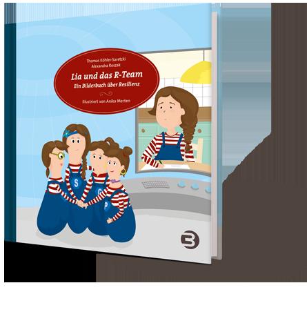 Lia und das R-Team – Ein Bilderbuch für Erwachsene über Resilienz